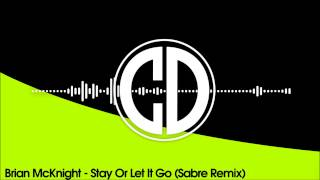 Brian McKnight - Stay Or Let It Go (Sabre Remix)