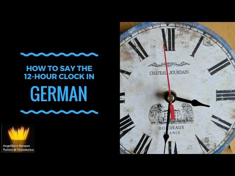 How to say the 12-hour clock in German