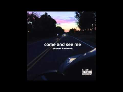 PARTYNEXTDOOR Come And See Me feat  Drake Chopped & Screwed