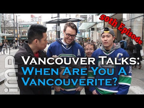 When are you a Vancouverite? (50th Episode!) - Vancouver Talks