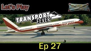Transport Fever - Billionaire Ep 27 New Plane