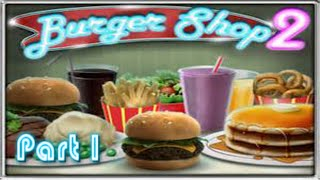 Burger Shop 2 Playthrough - Story Mode part 1