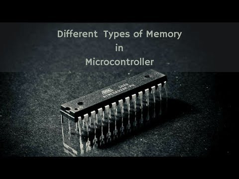 Different Types Of Memory In Microcontroller : Flash Memory, SRAM And EEPROM