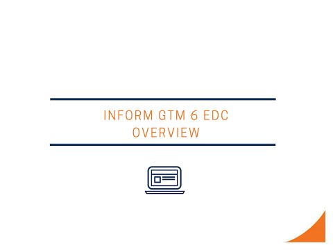 InForm GTM 6 EDC Overview