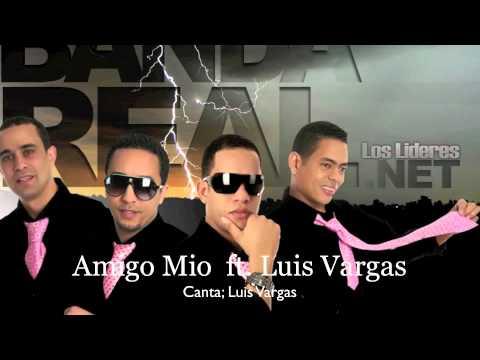 Banda Real Music - Amigo Mio ft. Luis Vargas