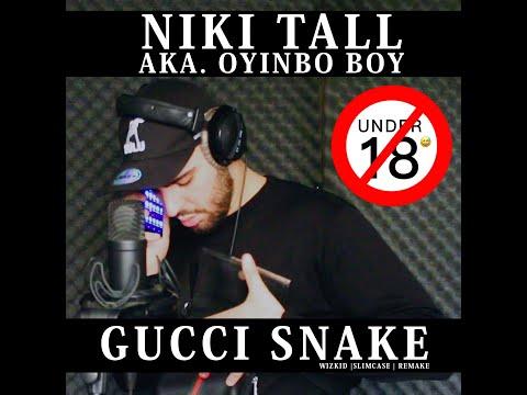 Niki Tall – Gucci Snake | Wizkid | Slimcase | Remake