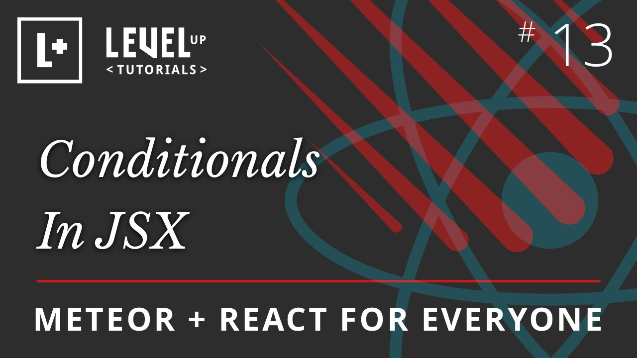 meteor react for everyone 13 conditionals in jsx youtube