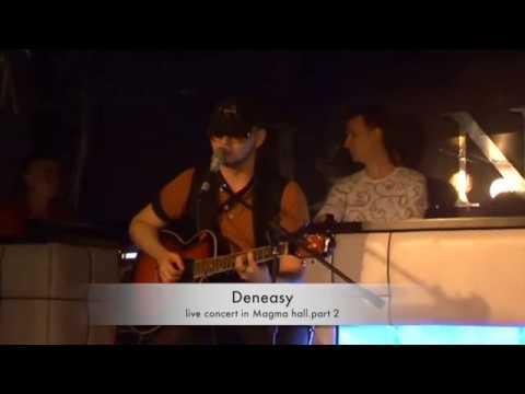 Deneasy live concert.part 2