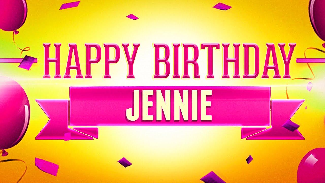 Happy Birthday Jennie Youtube