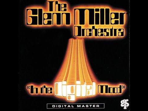 The Glenn Miller Orchestra   In the Digital Mood   GRP - Ful