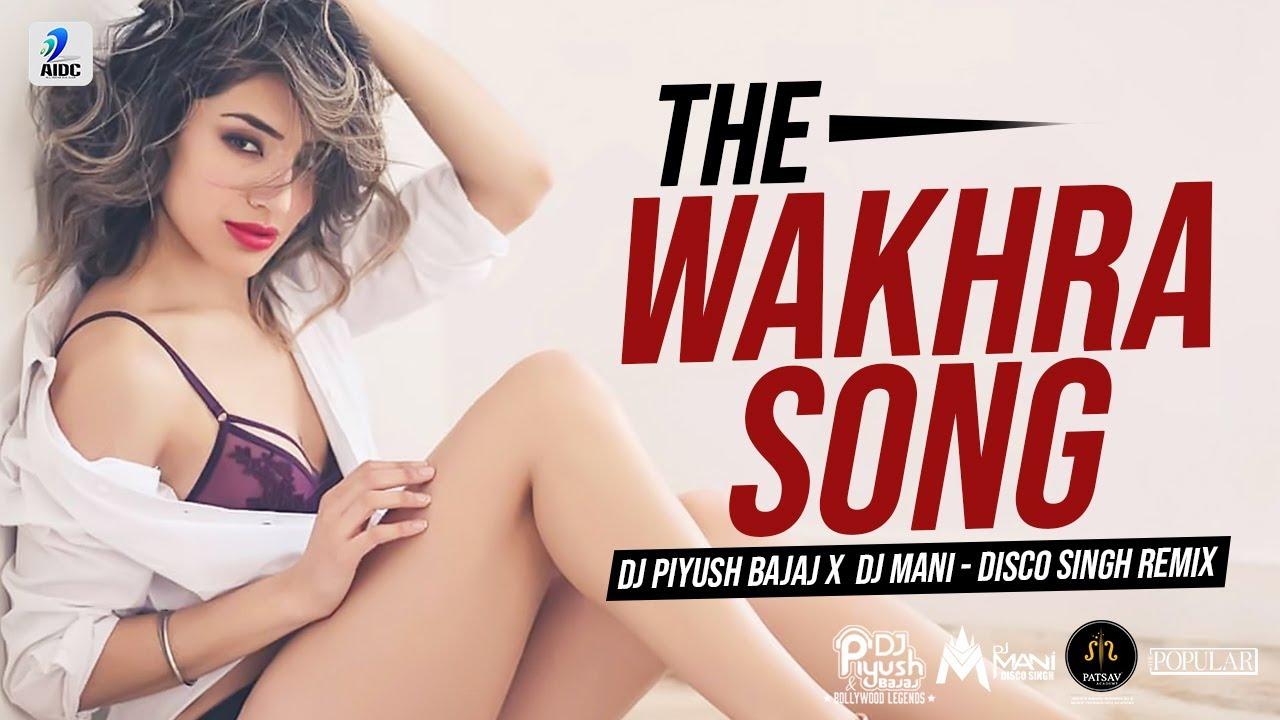The Wakhra Song (Remix)   DJ Piyush Bajaj X DJ Mani - Disco Singh   Wakhra Swag Remix