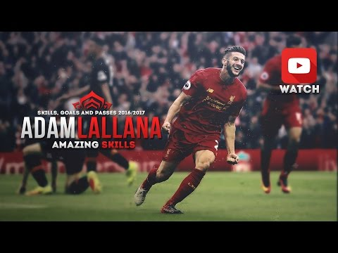 Adam Lallana - Amazing Skills (2016-2017) - Skills, Goals and Passes 1080p