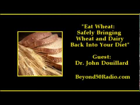 Eat Wheat: Safely Bringing Wheat and Dairy Back Into Your Diet
