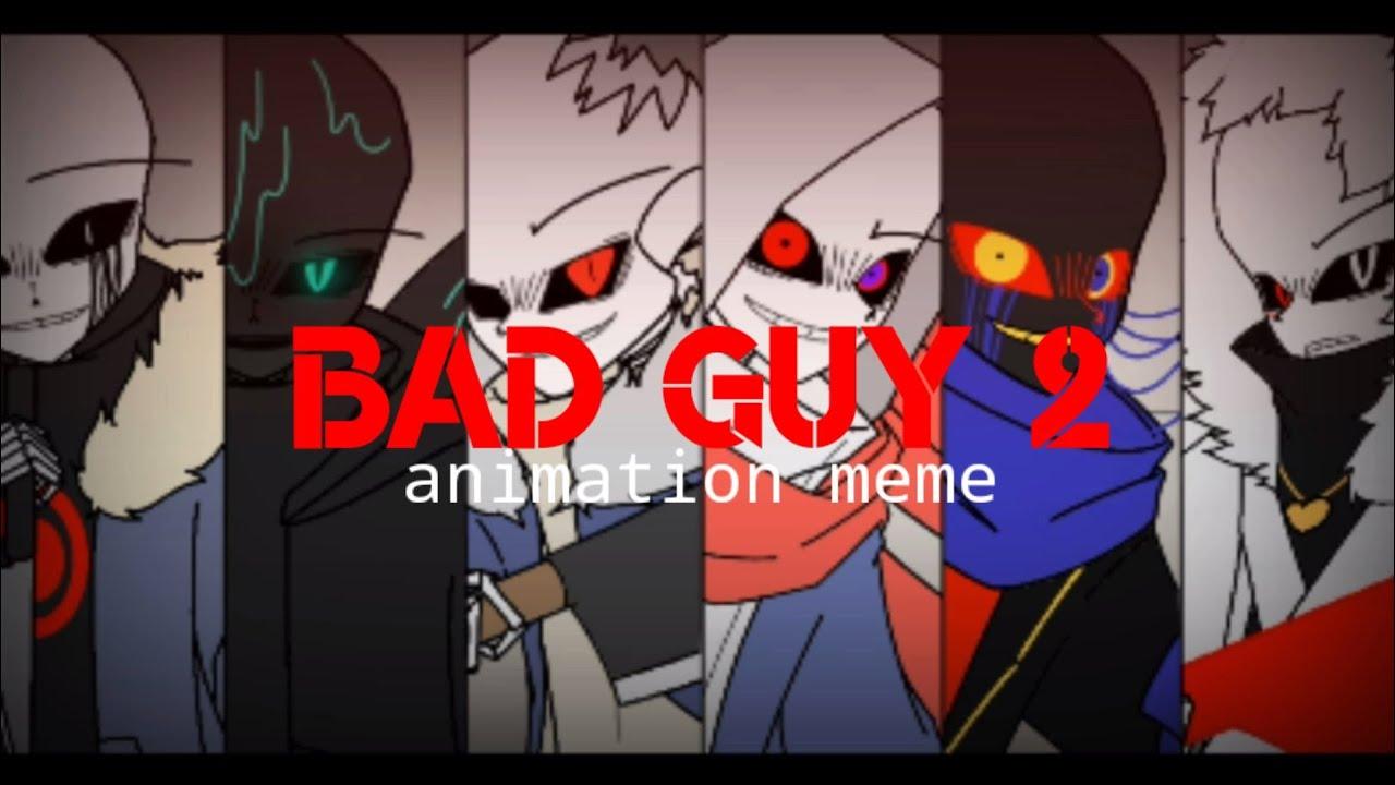 Bad Guy 2   Animation Meme [Bad Guys Sans] Undertale AU •Flipaclip•