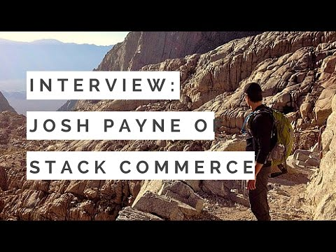 Interview with Josh Payne of Stack Commerce