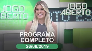 Jogo Aberto - 26/08/2019 - Programa completo