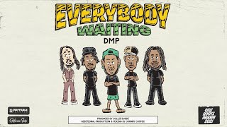 DMP - 'Everybody Waiting' | Cali Roots Riddim 2021 (Produced by Collie Buddz)