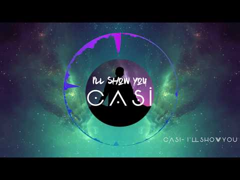 Casi - I'll Show You [FREE DOWNLOAD]