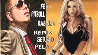Shakira ft Pitbull - Rabiosa (Remix Sergio.Pela 2010).wmv