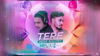 Tere Mere Rishtey Nu Remix DJ MAKV X DJ SHITESH SK