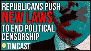 GOP Files NEW LAWS To Make Social Media Censorship ILLEGAL