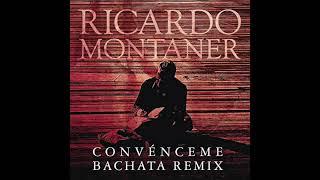 Ricardo Montaner Convénceme (Versión Bachata Remix)