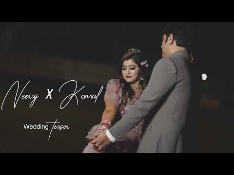 Neeraj // Komal | Wedding Teaser | K2creationStudio | 2020