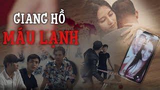 Phim Ngắn 2018 Giang Hồ Máu Lạnh - Long Đẹp Trai, Sỹ Toàn, Pong Kyubi, Thục Uyên