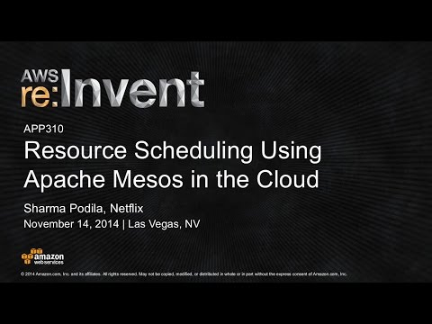 AWS re:Invent 2014 | (APP310) Scheduling Using Apache Mesos in the Cloud