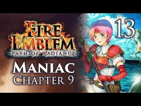 Part 13: Let's Play Fire Emblem Path of Radiance, Maniac Mode, Chapter 9 -