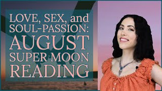 New Super Moon Reading | August 30 - September 13, 2019 | Sarah Hall ☽♥☾