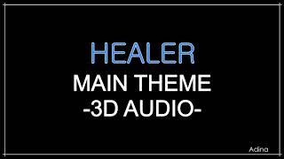 Video HEALER - MAIN THEME (3D Audio) [OST SOUNDTRACK] download MP3, 3GP, MP4, WEBM, AVI, FLV Maret 2018