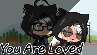 ~{You Are Loved}~ / Gacha Life Music Video