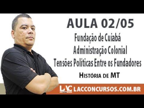 Fundação de Cuiabá -  História de MT  -  Aula 02/05