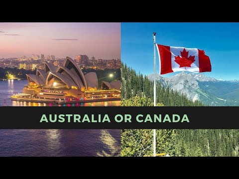 CANADA VS AUSTRALIA | WHICH IS THE BEST TO IMMIGRATE?