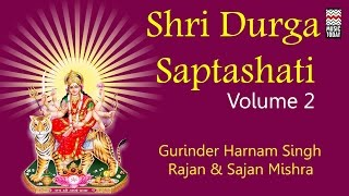 Shri Durga Saptashati | Vol 2 | Audio Jukebox | Vocal | Devotional | Rajan and Sajan Mishra