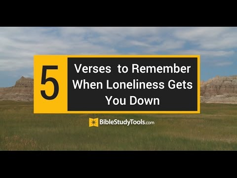what the bible says about loneliness scriptures for overcoming a