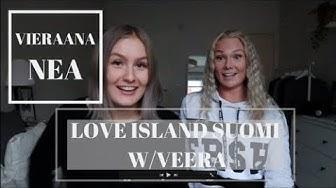 LOVE ISLAND SUOMI W/VEERA no. 13 // VIERAANA NEA