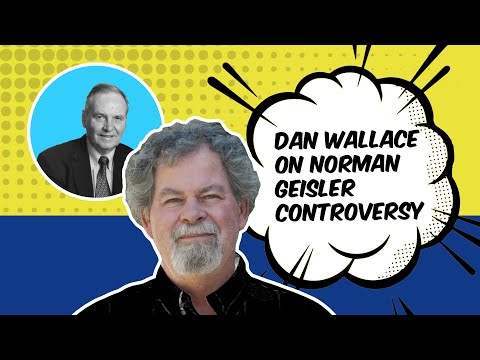 Dan Wallace on the Geisler Controversy.MP4