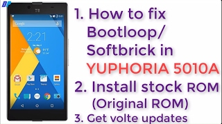 How to fix Bootloop | Softbrick | Install Stock ROM in Yuphoria 501A