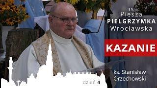 """39. Piesza Pielgrzymka Wrocławska - homilia - ks Stanisław """"Orzech"""" Orzechowski 05.08.2019"""