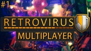 Retrovirus Multiplayer - Episode #1 - Checking Things Out