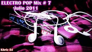 ELECTRO POP Julio 2011 Mix # 7