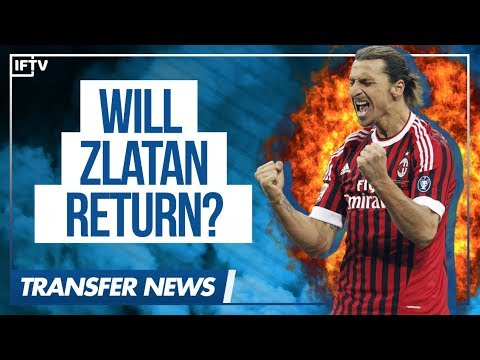 AC MILAN LOOKING INTO SIGNING ZLATAN IBRAHIMOVIC...AGAIN!   Serie A Transfer News