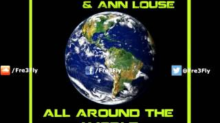 Fre3 Fly & Ann Louise - All Around The World [ATC Cover]