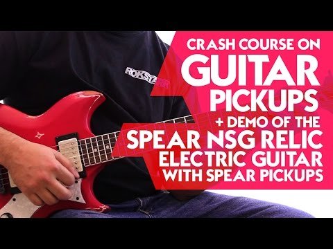 crash-course-on-guitar-pickups-+-demo-of-the-spear-nsg-relic-electric-guitar-with-spear-pickups