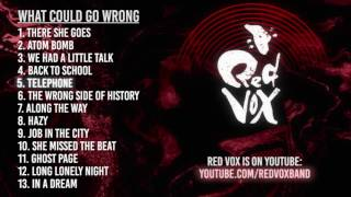 Red Vox - What Could Go Wrong (Full Album)