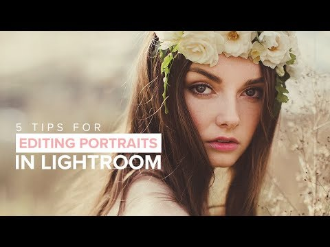 5 Lightroom Tips for Editing Portraits