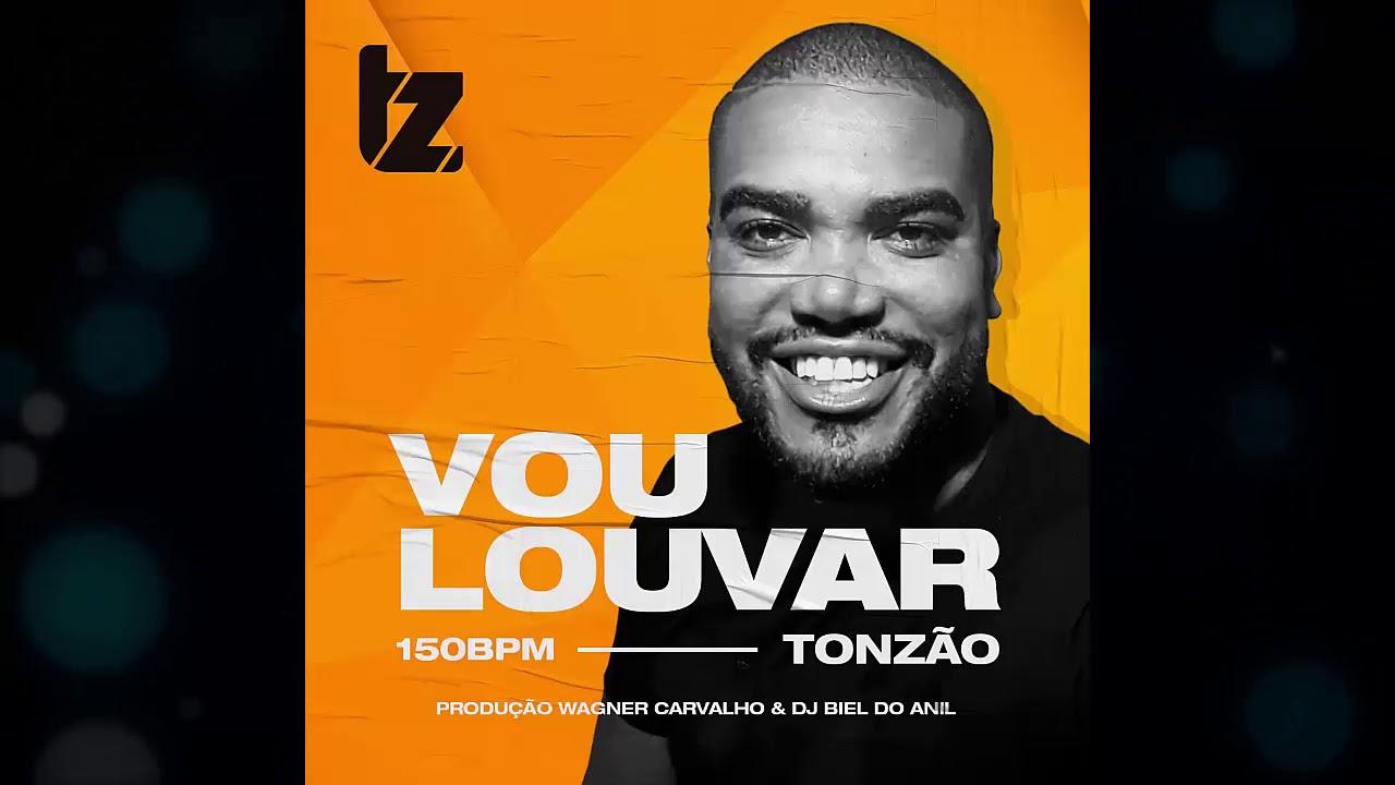FUNK GOSPEL 2019 - TONZÃO - VOU LOUVAR 150 BPM