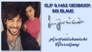 Elif & Max Giesinger - Ins Blaue (Lyrics mit aserbaidschanischer Übersetzung)